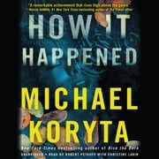 How It Happened audiobook by Michael Koryta