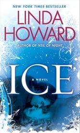 Ice - A Novel ebook by Linda Howard