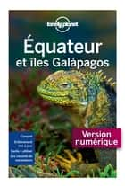 Equateur et Galapagos 4ed ebook by LONELY PLANET