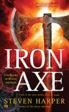 Iron Axe ebook by Steven Harper