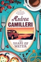 The Shape of Water ebook by Andrea Camilleri