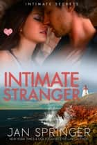 Intimate Stranger ebook by Jan Springer