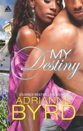 My Destiny ebook by Adrianne Byrd