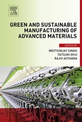 Green and Sustainable Manufacturing of Advanced Material ebook by