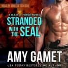 Stranded with the SEAL lydbog by Amy Gamet, Janelle Tedesco