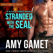 Stranded with the SEAL audiobook by Amy Gamet
