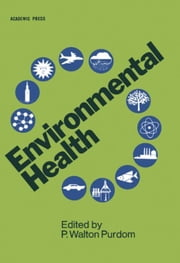 Environmental Health ebook by Purdom, P. Walton