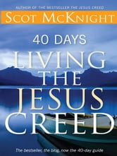 40 Days Living the Jesus Creed ebook by Scot McKnight