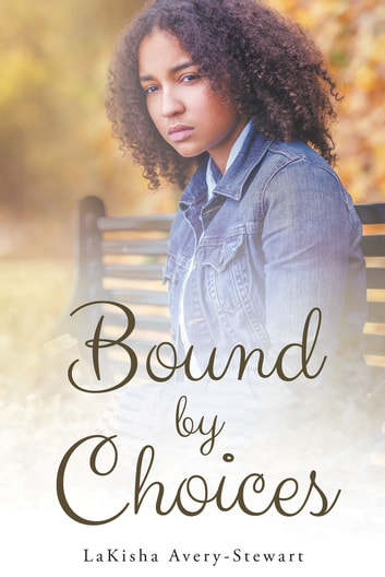 Bound by Choices ebook by LaKisha Avery-Stewart