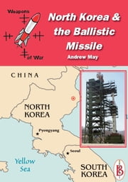 North Korea and the Ballistic Missile ebook by Andrew May