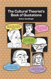 The Cultural Theorist's Book of Quotations ebook by Arthur Asa Berger