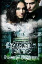 Demonically Tempted (Frostbite, Book Two) ebook by Stacey Kennedy