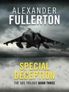 Special Deception eBook by Alexander Fullerton