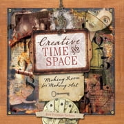 Creative Time and Space - Making Room for Making Art ebook by Rice Freeman-Zachery,Tonia Davenport