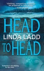 Head To Head eBook by Linda Ladd