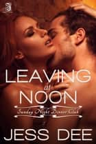 Leaving at Noon ebook by