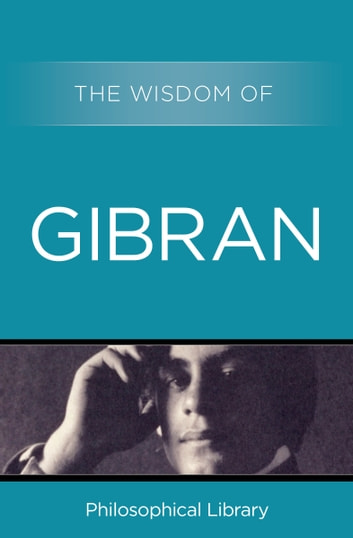The Wisdom of Gibran ebook by Philosophical Library