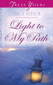 Light to My Path ebook by Erica Vetsch