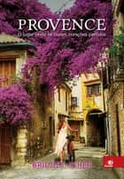 Provence ebook by Bridget Asher
