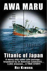 Awa Maru-Titanic of Japan ebook by Rei Kimura