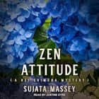 Zen Attitude audiobook by Sujata Massey