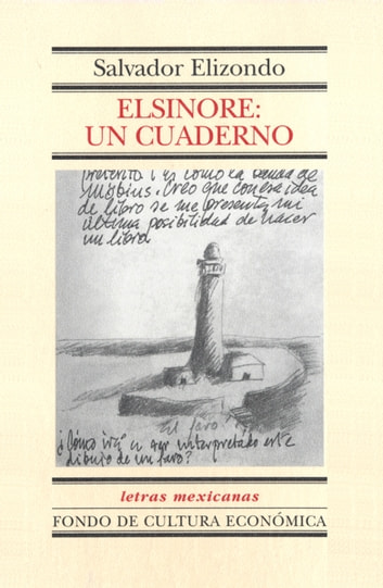 Elsinore: un cuaderno ebook by Salvador Elizondo