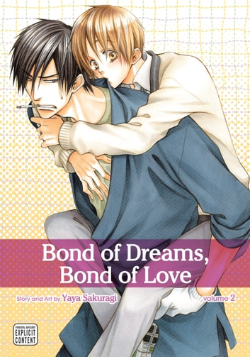 Bond of Dreams, Bond of Love, Vol. 2 (Yaoi Manga) ebook by Yaya Sakuragi
