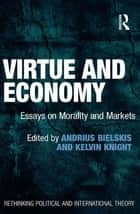 Virtue and Economy ebook by Andrius Bielskis,Kelvin Knight