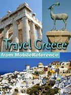 Travel Greece, Athens, Mainland, And Islands: Illustrated Guide, Phrasebook, And Maps (Mobi Travel) ebook by