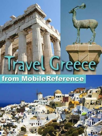 Travel Greece, Athens, Mainland, And Islands: Illustrated Guide, Phrasebook, And Maps (Mobi Travel) ebook by MobileReference