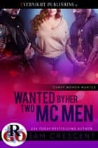 Wanted by Her Two MC Men ebook by