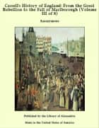 Cassell's History of England: From the Great Rebellion to the Fall of Marlborough (Volume III of 8) ebook by Anonymous