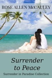 Surrender to Peace ebook by Rose Allen McCauley