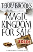 Magic Kingdom For Sale/Sold - Magic Kingdom of Landover Series: Book 01 ebook by Terry Brooks