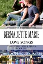 Love Songs ebook by Bernadette Marie
