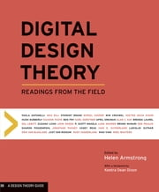 Digital Design Theory - Readings from the Field ebook by Helen Armstrong,Keetra Dean Dixon
