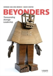 Beyonders - transcending average leadership ebook by Herman van den Broeck,David Venter