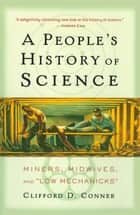 A People's History of Science ebook by Clifford D. Conner