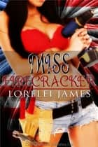 Miss Firecracker ebook by Lorelei James