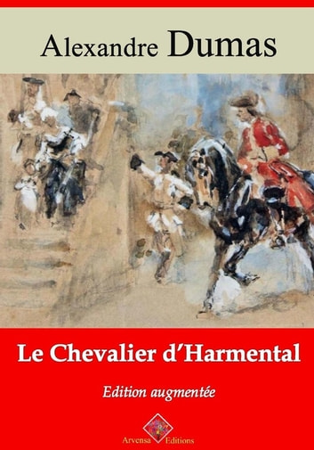 Le Chevalier d'Harmental – suivi d'annexes - Nouvelle édition 2019 ebook by Alexandre Dumas