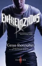 Entrelazados ebook by Gena Showalter