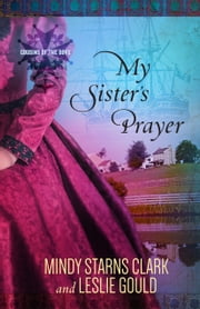 My Sister's Prayer ebook by Mindy Starns Clark,Leslie Gould