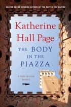 The Body in the Piazza ebook by Katherine Hall Page