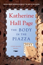 The Body in the Piazza - A Faith Fairchild Mystery ebook by Katherine Hall Page