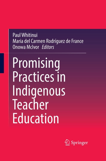 Promising Practices in Indigenous Teacher Education ebook by