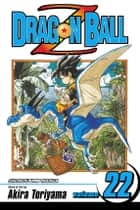 Dragon Ball Z, Vol. 22 - Mark of the Warlock ebook by Akira Toriyama, Akira Toriyama