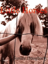 Little Horses ebook by Janice Daugharty