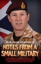Notes from a Small Military ebook by Major-General Chip Chapman