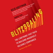 Blitzscaling - The Lightning-Fast Path to Building Massively Valuable Companies audiobook by Reid Hoffman, Chris Yeh