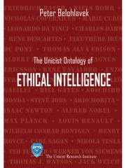 The unicist ontology of ethical intelligence ebook by Belohlavek, Peter